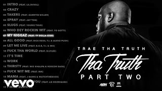 Trae Tha Truth ft. Ty Dolla Sign - My Niggaz