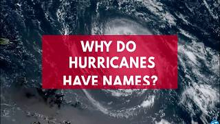 Why do hurricanes have names?