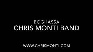 Boghassa - Chris Monti Band