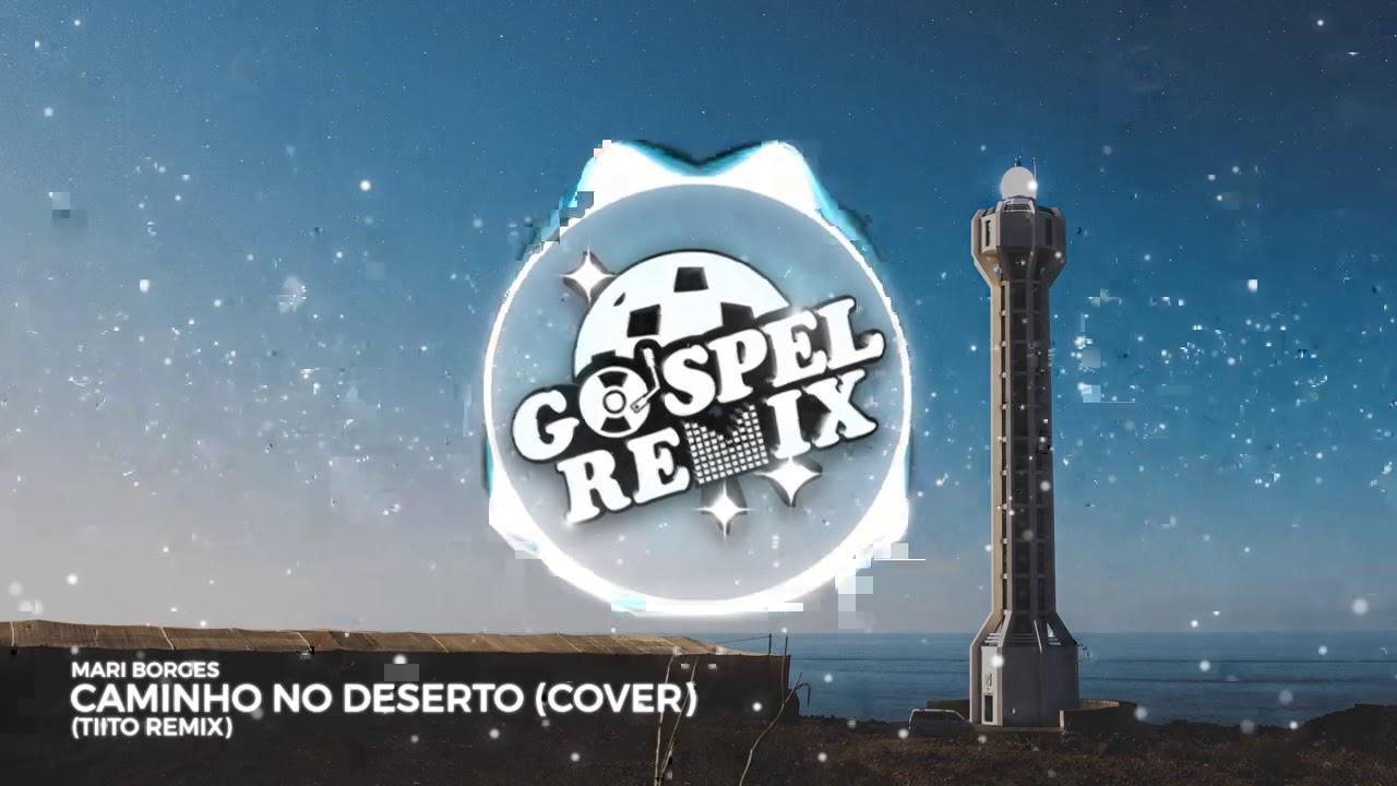 Mari Borges - Caminho no Deserto (Cover) (TIITO Remix) [Brazilian Bass Gospel]