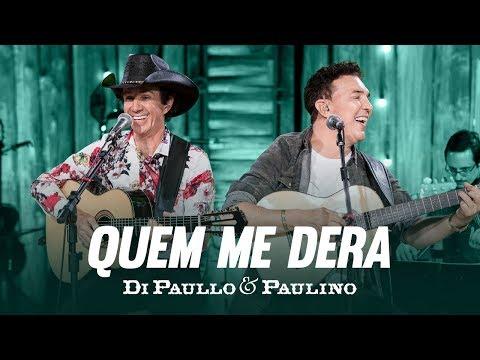 Di Paullo & Paulino - Quem Me Dera