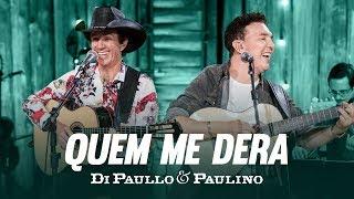 """Di Paullo & Paulino - Quem Me Dera """"DVD Nós e Elas"""" thumbnail"""