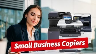Top 3 Copiers for your Small Business