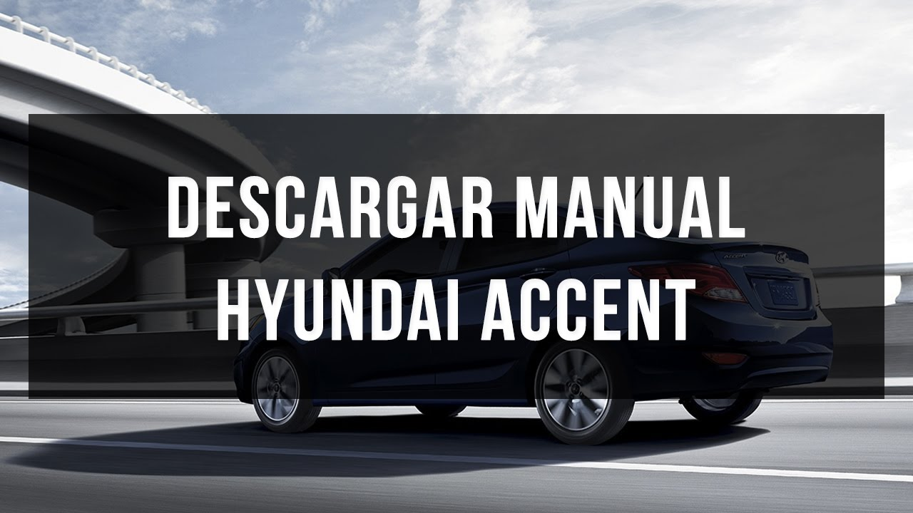 descargar manual de usuario y taller hyundai accent youtube rh youtube com manual hyundai accent 1996 pdf manual de usuario hyundai accent 1996