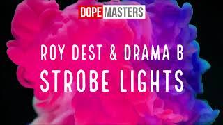 Roy Dest &amp Drama B - Strobe Lights