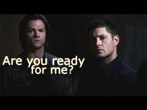 Sam & Dean | Are You Ready For Me?