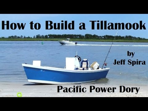 How to Build a Tillamook Pacific Power Dory