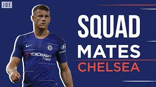 Ross Barkley, Gary Cahill and more discuss their Chelsea FC Squad Mates!