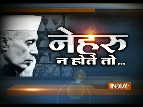 Jawaharlal Nehru Birth Anniversary: What if Nehru Was Not There?