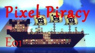 Pixel Piracy [E01] - Море, Смерть и Ром!!!