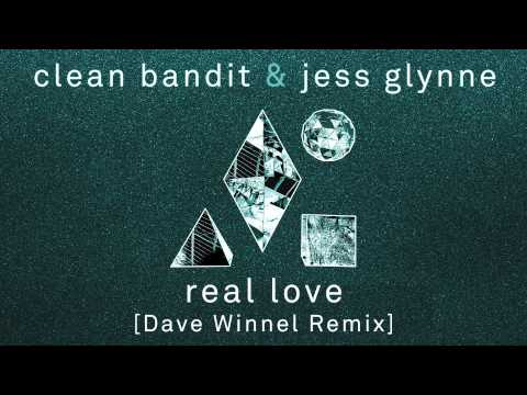 Clean Bandit & Jess Glynne - Real Love (Dave Winnel Remix)