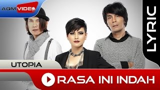 Video Utopia - Rasa Ini Indah | Official Lyric Video download MP3, 3GP, MP4, WEBM, AVI, FLV Juli 2018