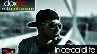 Dox Mc - In cerca di te Feat. Adolfo Morrone (Official Video)