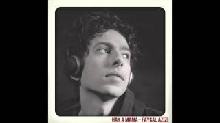 Fayçal Azizi - Hak A Mama (Audio)