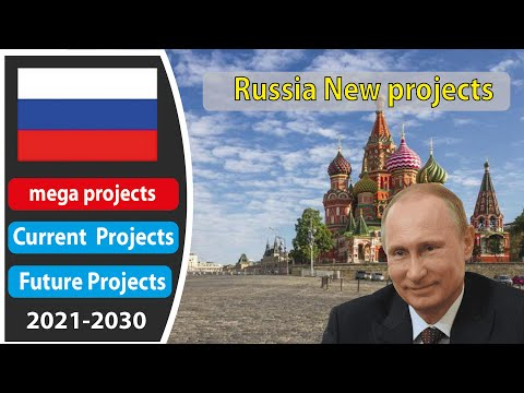 Russia new projects - Russia technology - Russia mega projects - Russia biggest projects