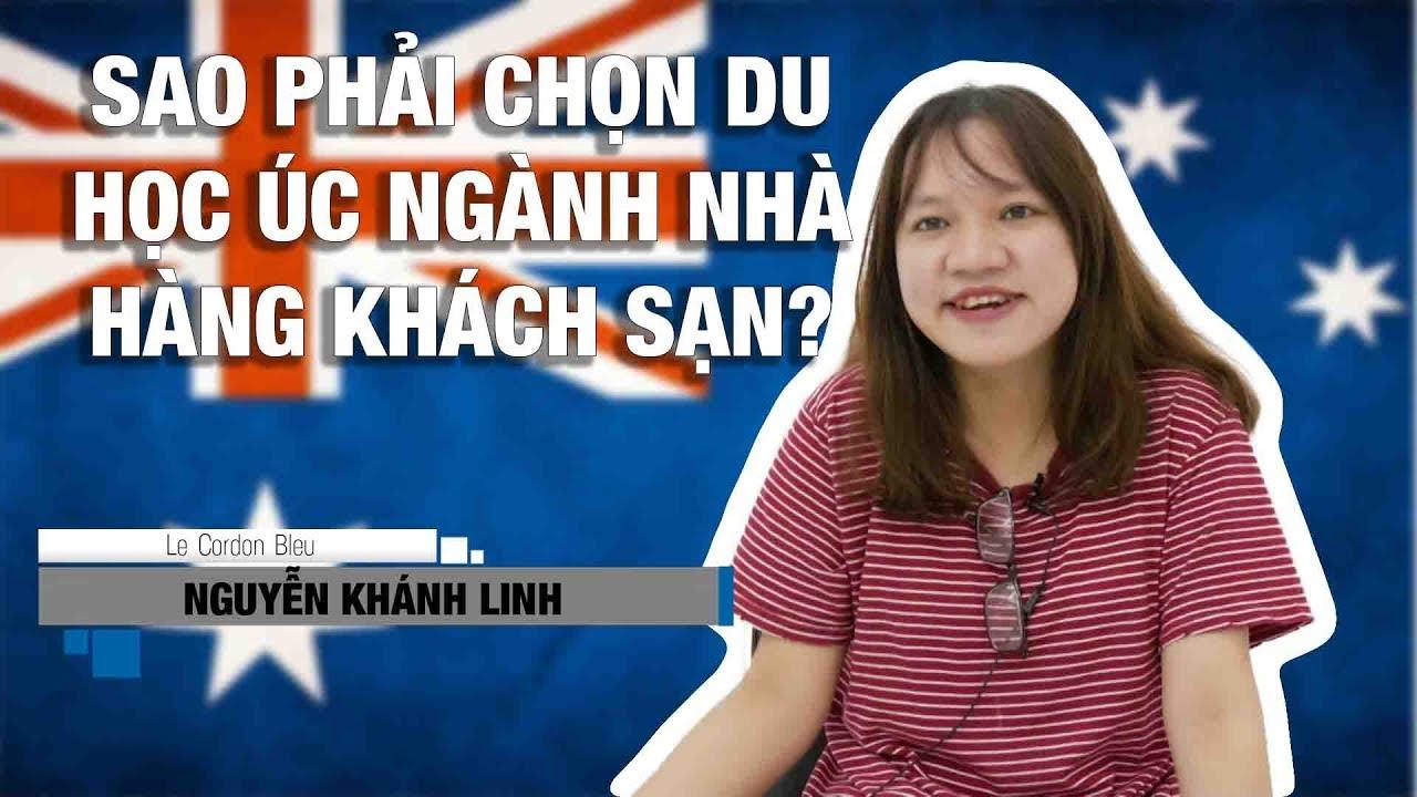 Du học Úc – Nguyễn Khánh Linh: Sao phải chọn du học Úc ngành nhà hàng khách sạn?