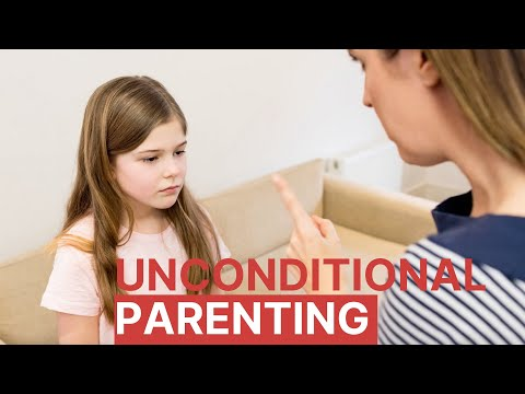 Unconditional Parenting: Love your kids unconditionally | Health and Nutrition
