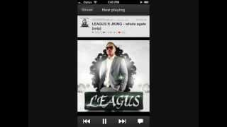 Leagus ft Jking - Whole Again