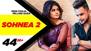 Miss Pooja Ft Millind Gaba | Sohnea 2 (Official Video) | Happy Raikoti | Latest Punjabi Songs 2019