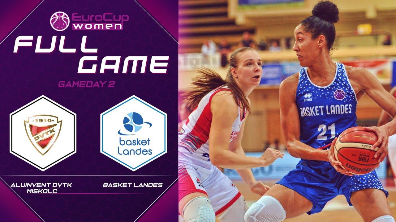 Aluinvent DVTK Miskolc v Basket Landes - Full Game - EuroCup Women 2019