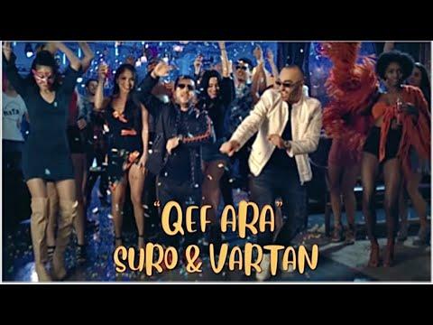 """SURO & VARTAN  """"Qef Ara""""  New Hit  (Official Video)"""