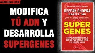 SUPERGENES - Deepak Chopra y Rudolph E. Tanzi 📚 (Audiolibro) 📗 #10