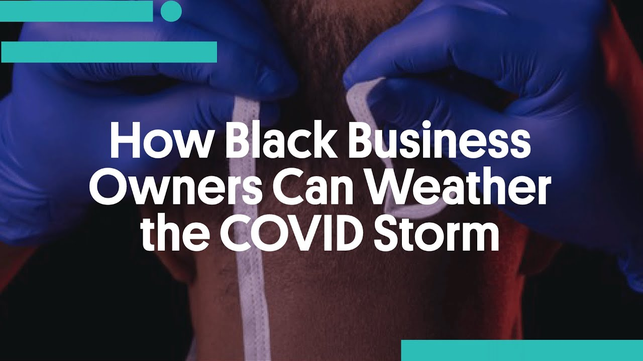 How Black Business Owners Can Weather the COVID Storm