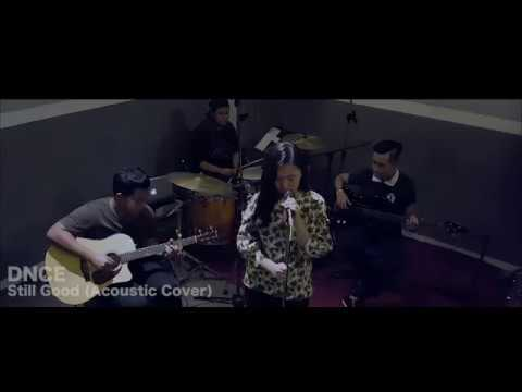 DNCE - Still Good ( Acoustic Live Cover )