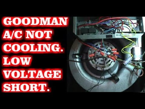Low Voltage Short On A Goodman A/C Not Cooling