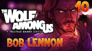 The Wolf Among Us : Bob Lennon - Ep.10 : LA MAUVAISE NUIT POUR ME MENTIR...
