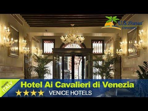 Hotel Ai Cavalieri Di Venezia - Venice Hotels, Italy