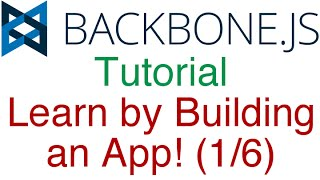 Learn Backbone.js Tutorial by Building an App! (1/6) - Models and Collections