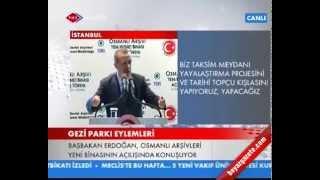 """Başbakan """"taksime cami yapacağız"""" çapulcu açıklaması  2 haziran 2013"""