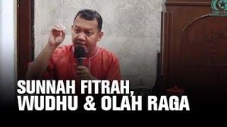 Sunnah Fitrah, Wudhu dan OlahRaga - Ust. dr. Agus Rahmadi