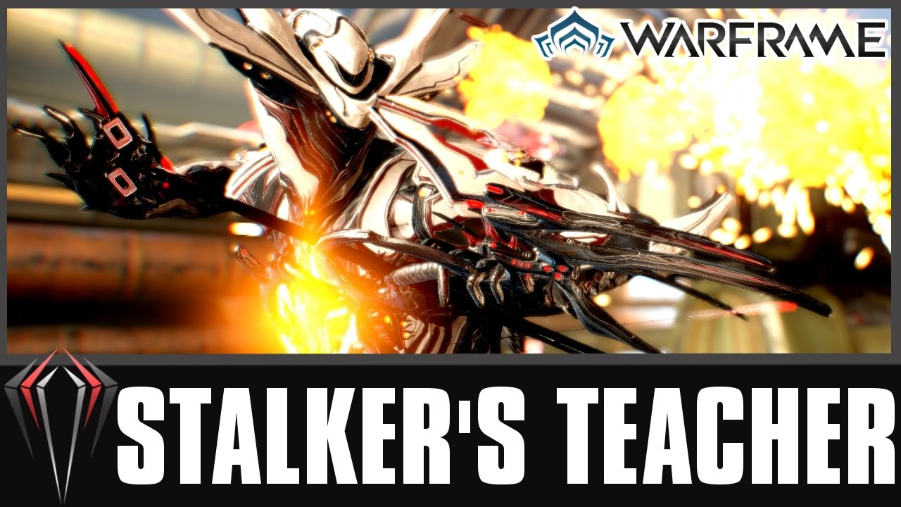 Warframe: STALKER'S TEACHER RETURNS! - YouTube
