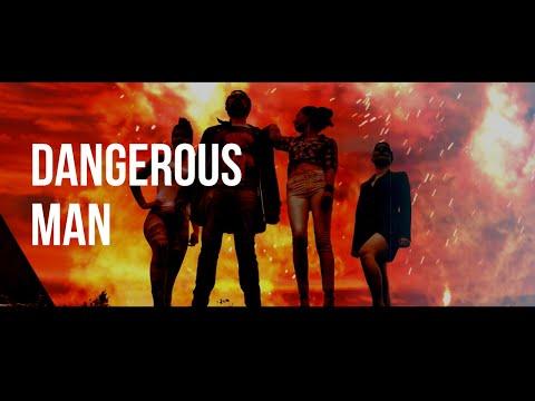 DANGEROUS MAN (Official Video)
