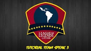 TeamSpeak 3 League of Legends LATAM [Tutorial]