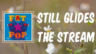Still Glides The Stream (Lyrics) - Paul Weller