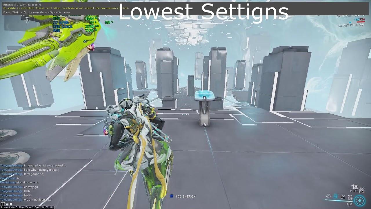 Lowest settings warframe Can Anyone