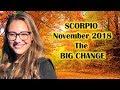 SCORPIO November 2018 Horoscope.  The Start of an ABUNDANCE CYCLE of One YEAR for YOU!