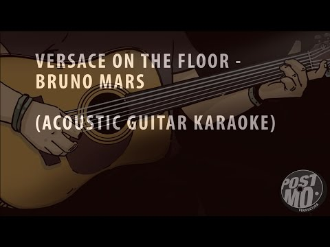 VERSACE ON THE FLOOR - BRUNO MARS (ACOUSTIC GUITAR KARAOKE + LYRICS)