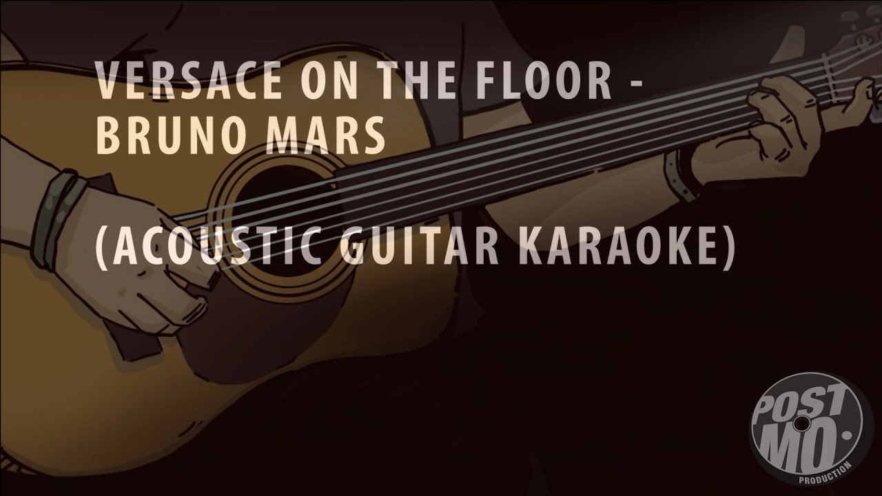 Versace On The Floor Bruno Mars Acoustic Guitar Karaoke