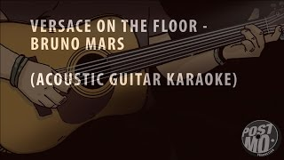 VERSACE ON THE FLOOR - BRUNO MARS (ACOUSTIC GUITAR KARAOKE + LYRICS)