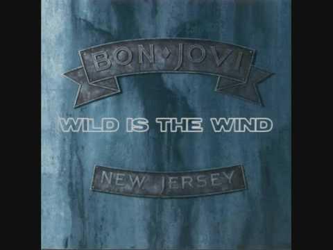 Bon Jovi - Wild Is The Wind