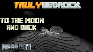 Truly Bedrock Episode 41: To The Moon!!!