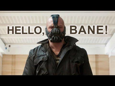 Hello, Bane!