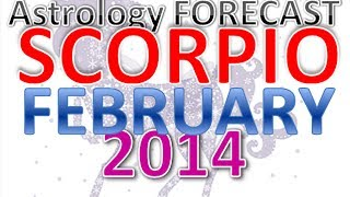Horoscope  Scorpio   february 2014 . Astrology Forecast  for Scorpio  in  february 2014