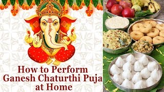 Ganesh Chaturthi Pooja   How to Perform Ganesh Chaturthi Puja at Home   Pooja Vidhi Step By Step  