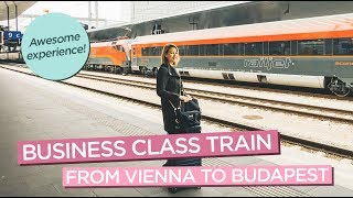 Business Class Train Experience from Vienna to Budapest