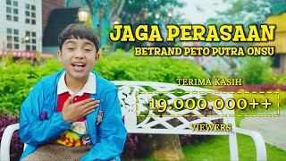 Download lagu BETRAND PETO PUTRA ONSU - JAGA PERASAAN (Official Music Video)